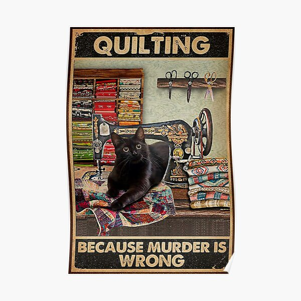 quilting because murder is wrong  Poster