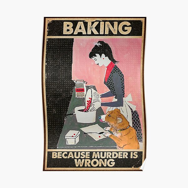 Baking because murder is wrong Poster