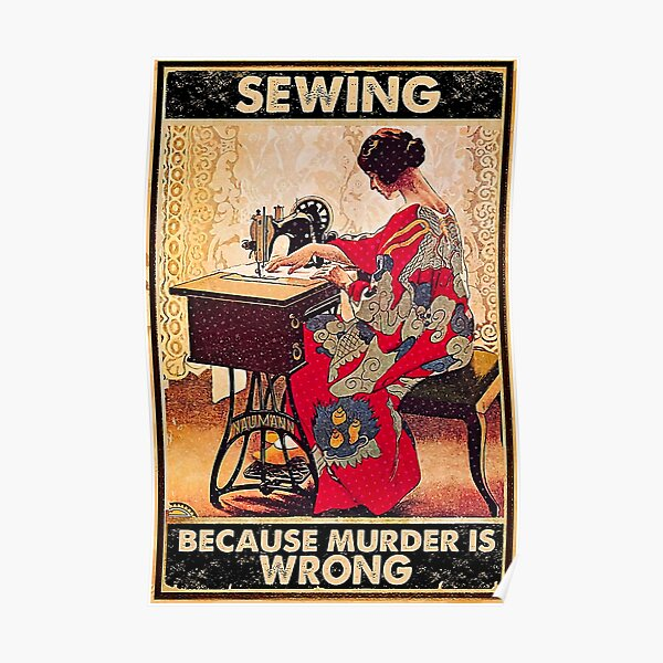 Sewing because murder is wrong Poster