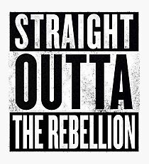 Straight Outta The Rebellion Photographic Print