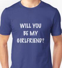 Will you be my Girlfriend? T-Shirt