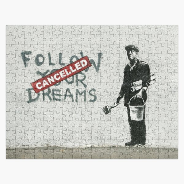 Banksy graffiti Original Quote Follow your dreams CANCELLED cynical with painter and bucket of paint Jigsaw Puzzle
