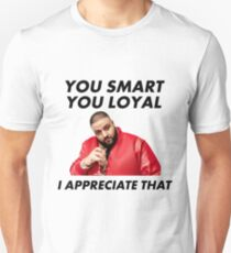 You Smart, You Loyal T-Shirt