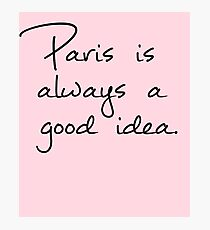 Paris Is Always A Good Idea Wall Art Redbubble