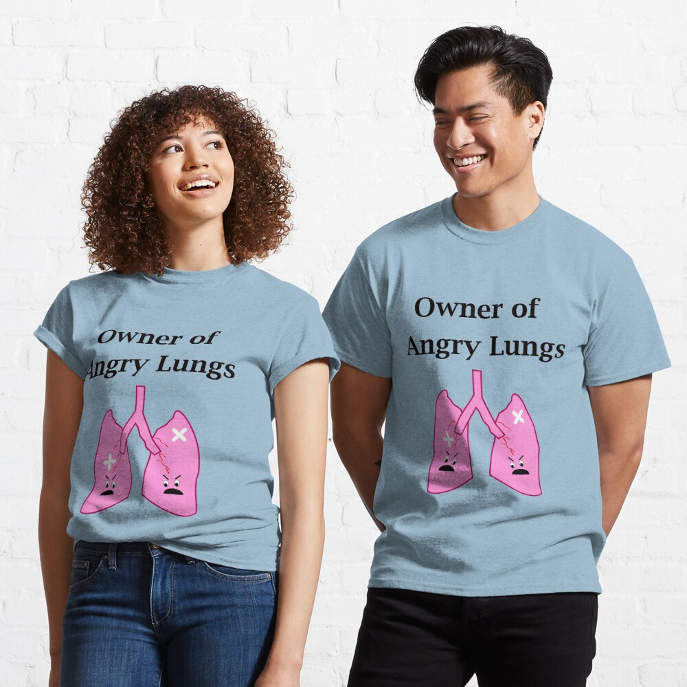 Owner of Angry Lungs Classic T-Shirt