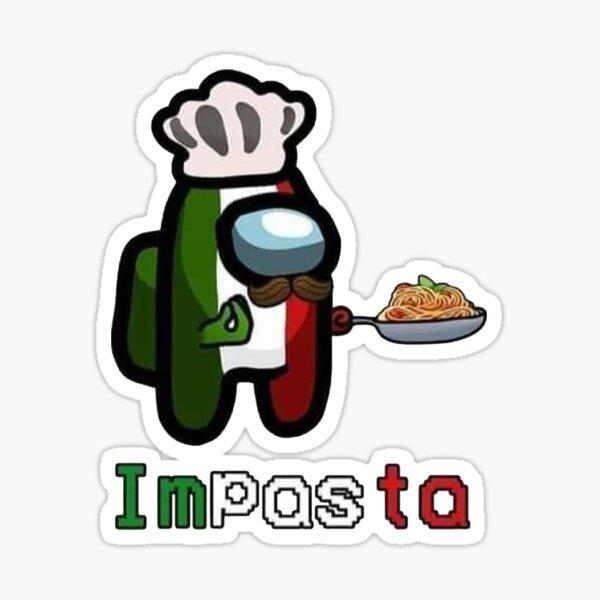 IMPASTA Among Us Meme HIGH QUALITY  Sticker