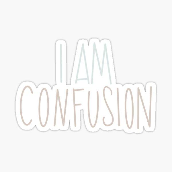 I am confusion sticker Sticker