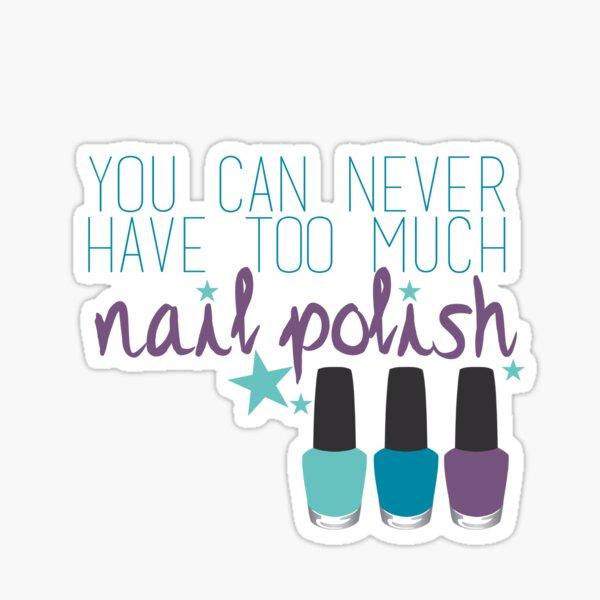 Too much nail polish Sticker