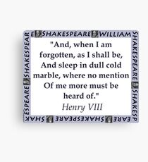 And When I Am Forgotten - Shakespeare Canvas Print