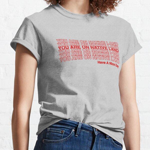 VOUS ÊTES SUR UNE TERRE AUTOCHTONE. T-shirt classique