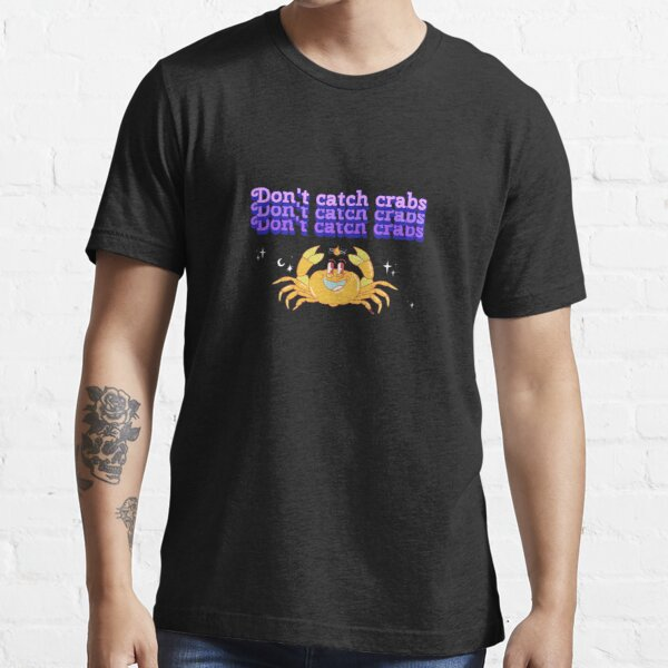 Funny Don't Catch Crabs Essential T-Shirt