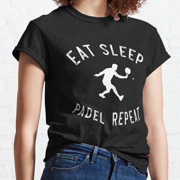Eat Sleep Padel Repeat Funny Padel Design Idea de regalo Camiseta clásica