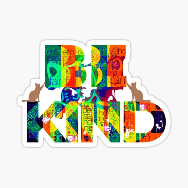 """""""Be Kind"""" cat art  for cat Lovers Sticker"""