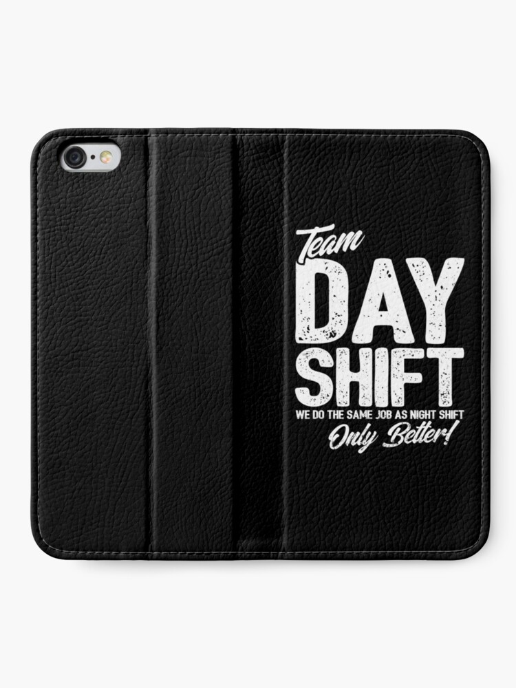 Alternate view of Team Day Shift - Sarcastic Worker Gift - Funny Day Shift iPhone Wallet