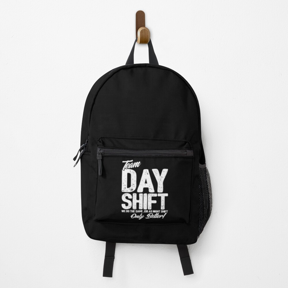 Team Day Shift - Sarcastic Worker Gift - Funny Day Shift Backpack