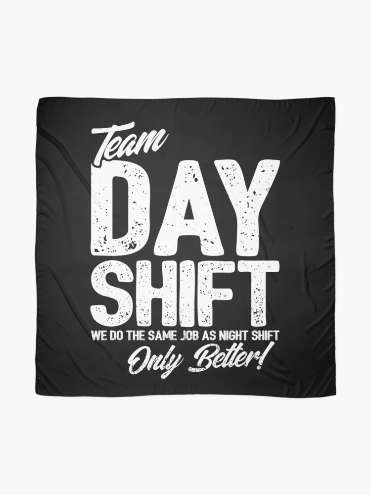 Alternate view of Team Day Shift - Sarcastic Worker Gift - Funny Day Shift Scarf