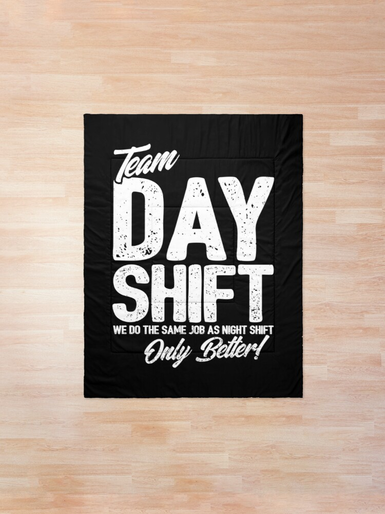 Alternate view of Team Day Shift - Sarcastic Worker Gift - Funny Day Shift Comforter