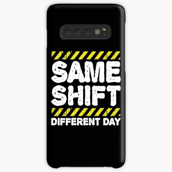 Sarcastic Factory Worker Gift - Same Shift Different Day Samsung Galaxy Snap Case