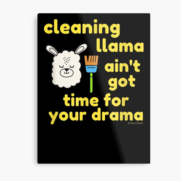 Cleaning Llama, Cleaning Crew Humor, Busy Mom Housework Metal Print
