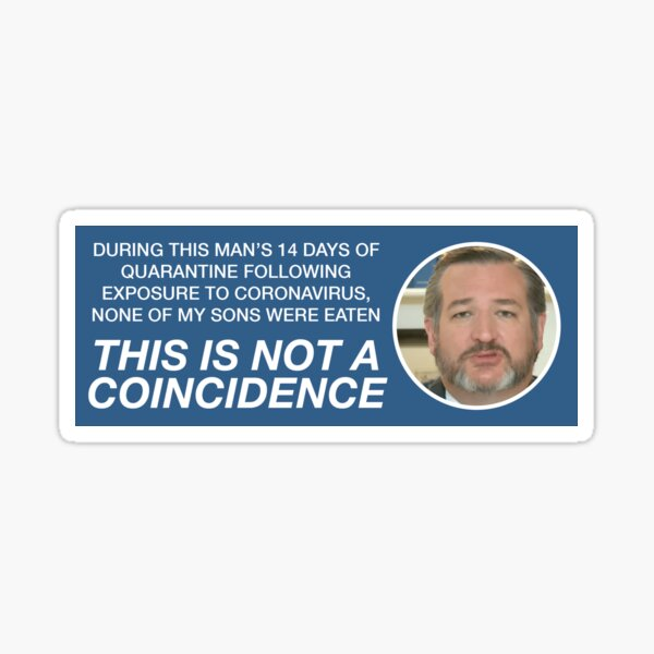 My Sons Were Briefly Free From This Man Ted Cruz  Sticker