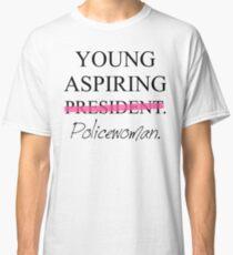 Young Aspiring Policewoman Classic T-Shirt