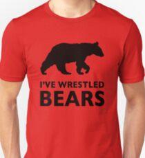 I've Wrestled Bears T-Shirt