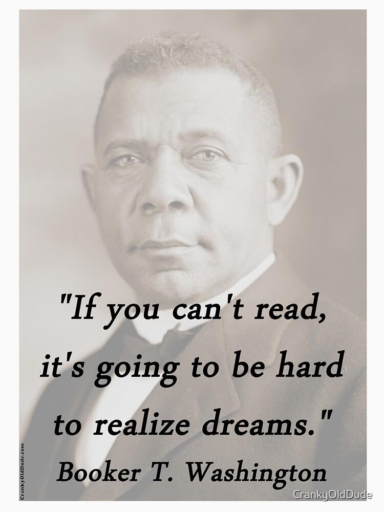 Cant Read - Booker T Washington by CrankyOldDude