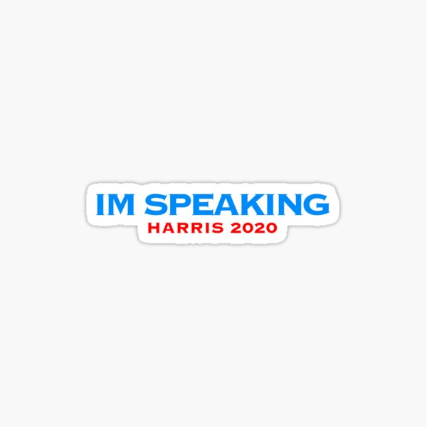 IM SPEAKING Harris 2020 - Kamala Harris 2020 Sticker