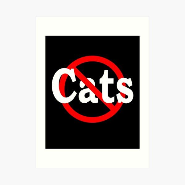 No Cats Art Print