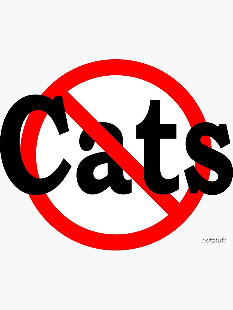 No Cats by notstuff