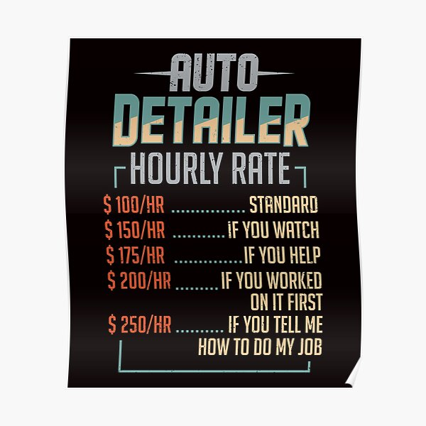 Auto Detailer Car Detailing Job Hourly Rate Gift Poster