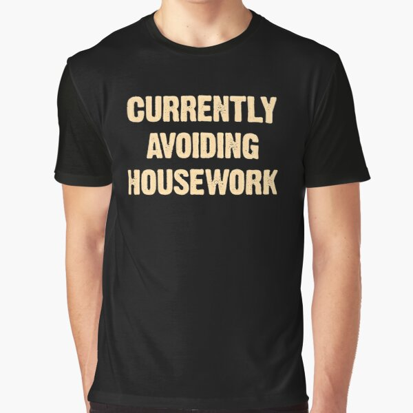 Currently Avoiding Housework Funny Mom Vintage Saying Gift Graphic T-Shirt