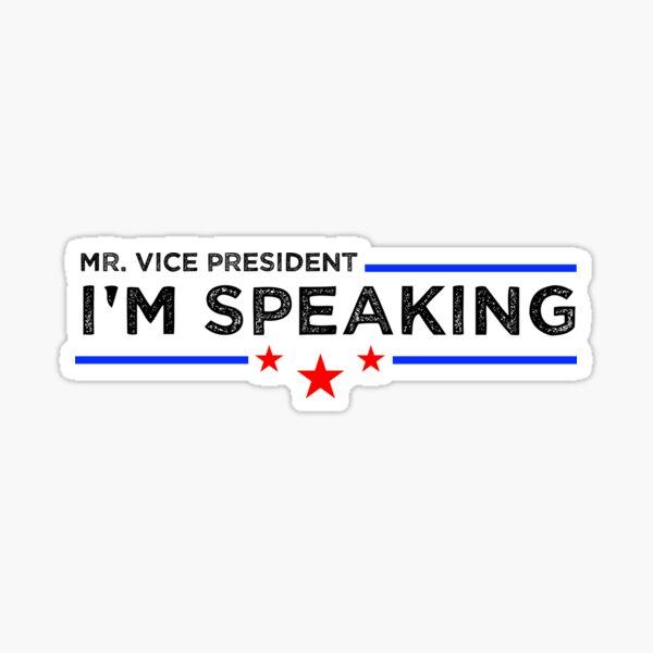 Mr. Vice President I'm speaking, debate 2020 sayings Sticker