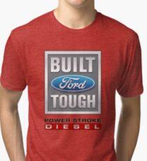 Built Ford Tough PowerStroke Diesel Tri-blend T-Shirt