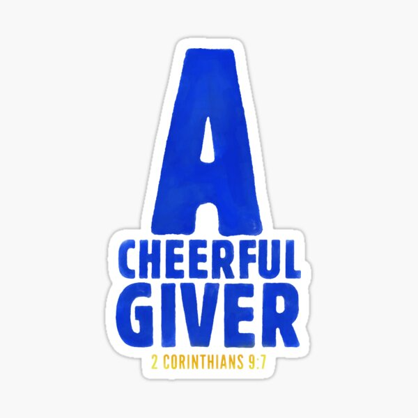 A cheerful giver - 2 Corinthians 9:7 Sticker