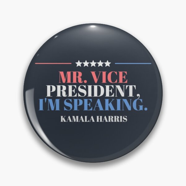 Mr. Vice President, I'm Speaking Kamala Harris 2020 Pin