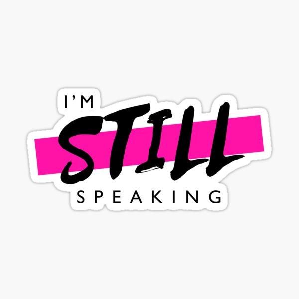 Kamala Harris I'm Still Speaking Sticker