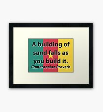 A Building Of Sand - Cameroonian Proverb Framed Print