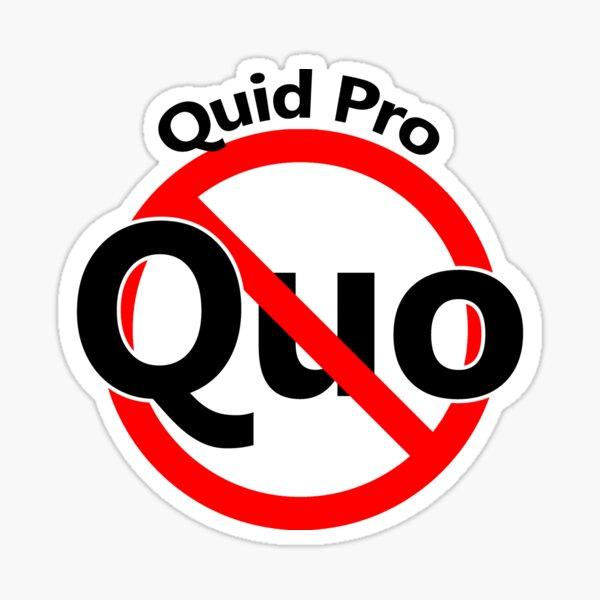 No Quid Pro Quo - Latin Quote - No arrangement Sticker