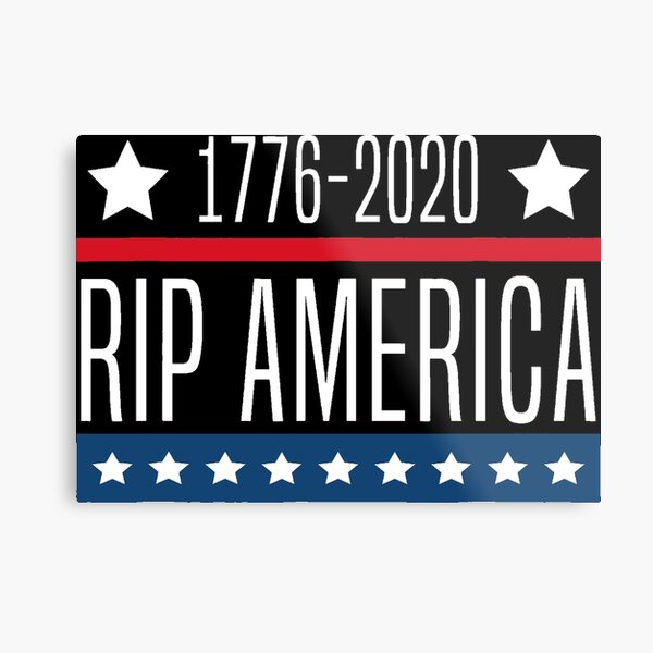 Trump 1776-2020 Rip America Metal Print