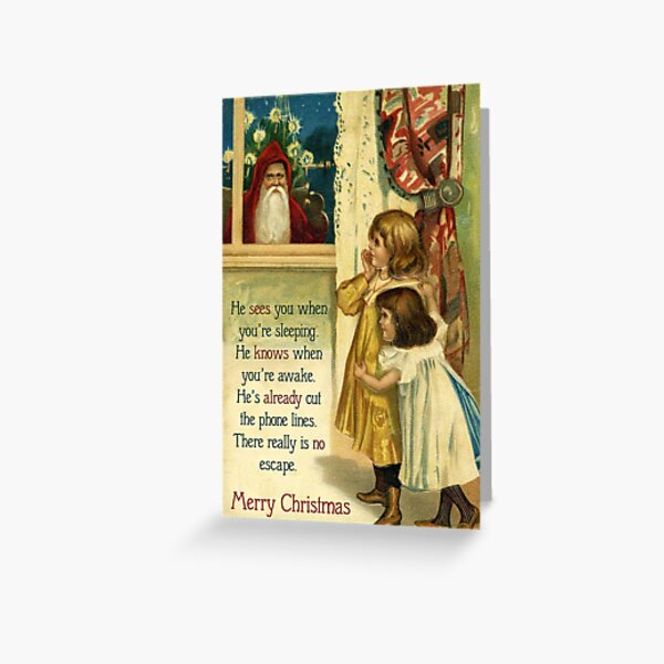 He Sees You When You're Sleeping - Funny, Mean Vintage Christmas Card Greeting Card