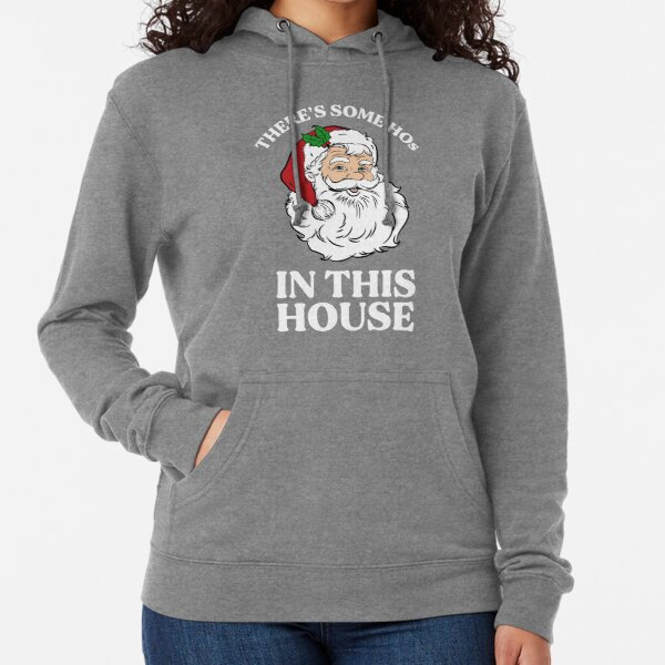 There's Some Hos In this House Lightweight Hoodie