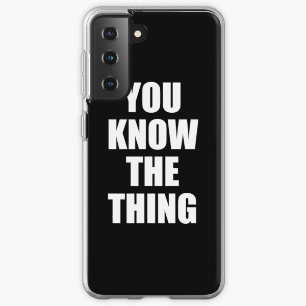 You Know The Thing Funny Humor Quote Joe Biden Samsung Galaxy Soft Case