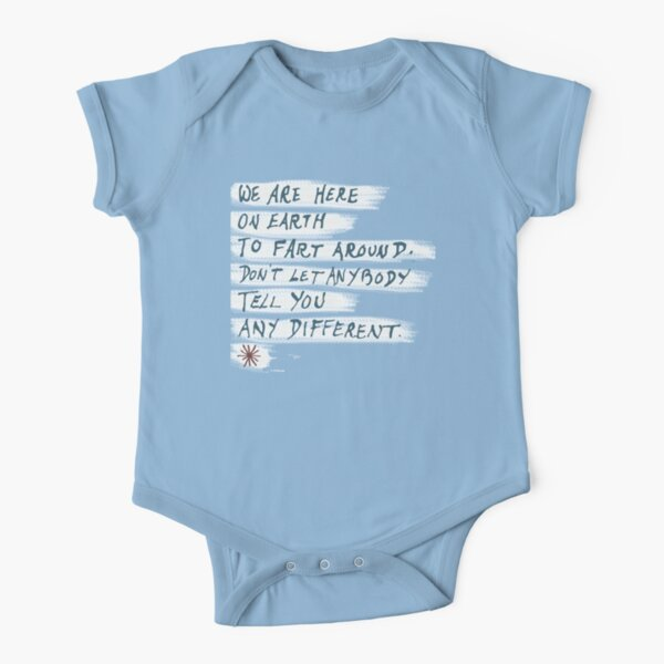 We are here on earth to fart around... Short Sleeve Baby One-Piece