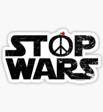 STOP WARS....a message for our UNIVERSE! Sticker