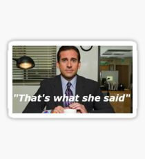 That's what she said Sticker