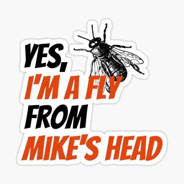 Fly from Mike's head Sticker