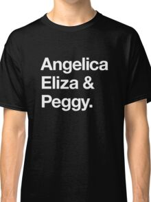 Helvetica Angelica Eliza and Peggy (White on Black) Classic T-Shirt