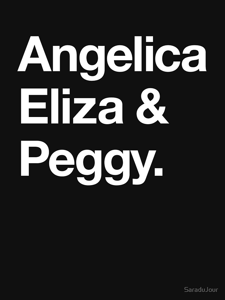 Helvetica Angelica Eliza and Peggy (White on Black) | Unisex T-Shirt