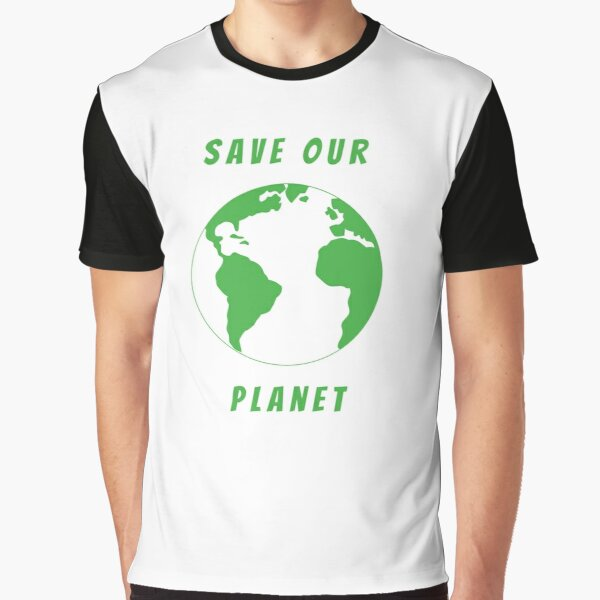 Save our planet Graphic T-Shirt